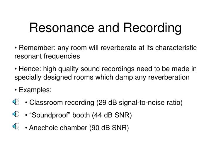 Resonance and Recording