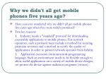 why we didn t all get mobile phones five years ago