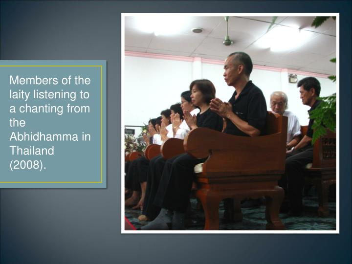 Members of the laity listening to a chanting from the Abhidhamma in Thailand (2008).