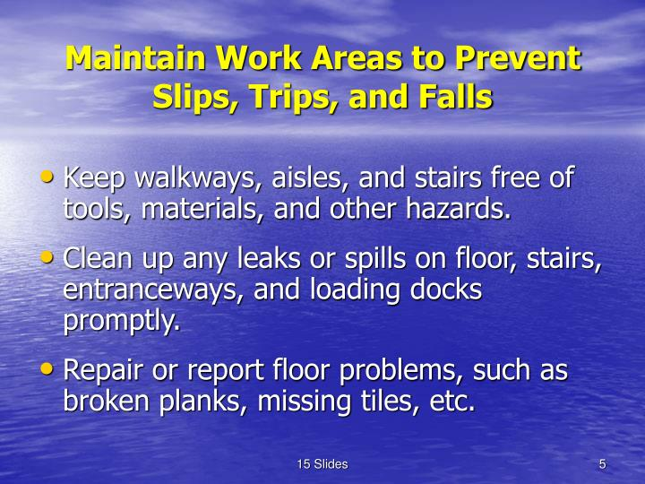 Maintain Work Areas to Prevent Slips, Trips, and Falls