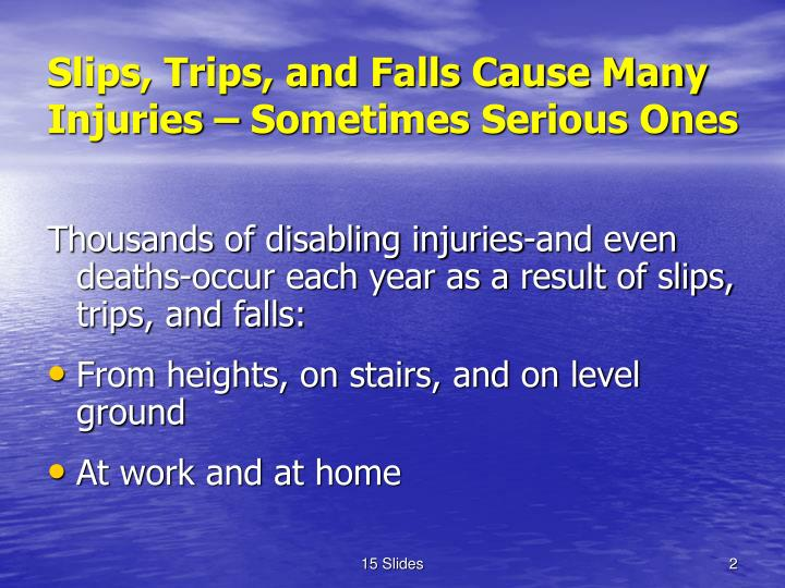 Slips, Trips, and Falls Cause Many Injuries – Sometimes Serious Ones