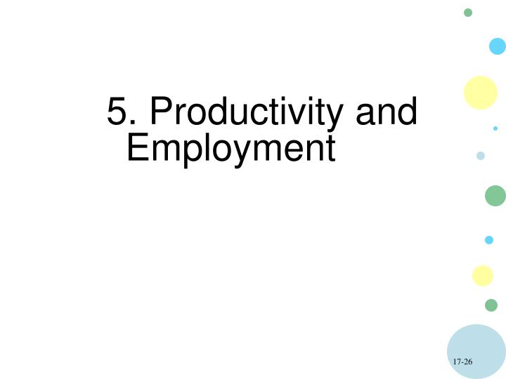 5. Productivity and  Employment