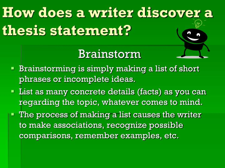 How does a writer discover a thesis statement?