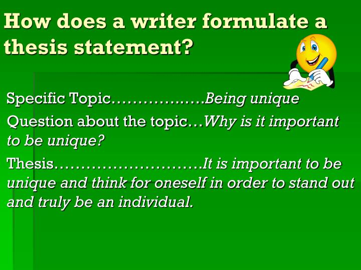 How does a writer formulate a thesis statement?