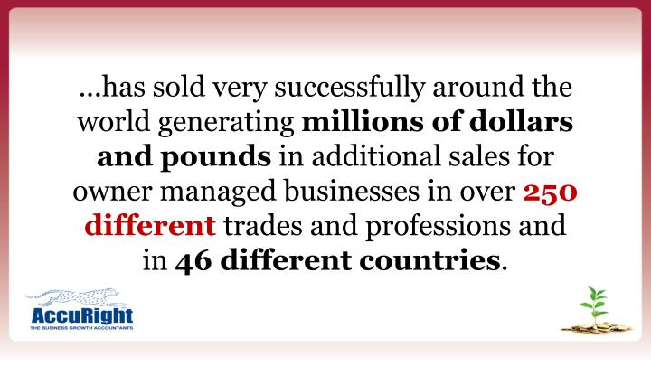 ...has sold very successfully around the world generating