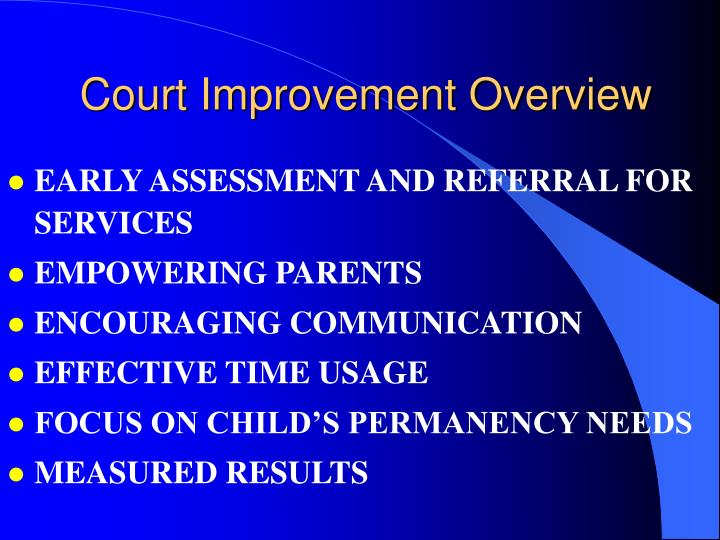 Court Improvement Overview