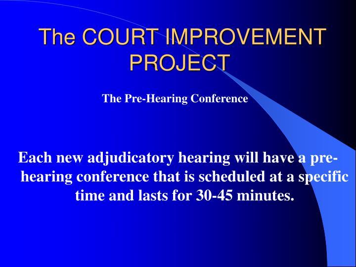 The COURT IMPROVEMENT PROJECT