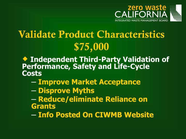 Validate Product Characteristics $75,000