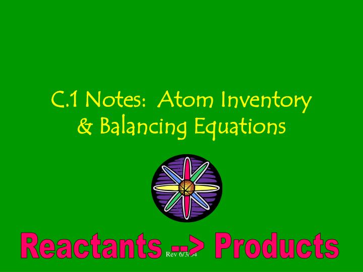 c 1 notes atom inventory balancing equations