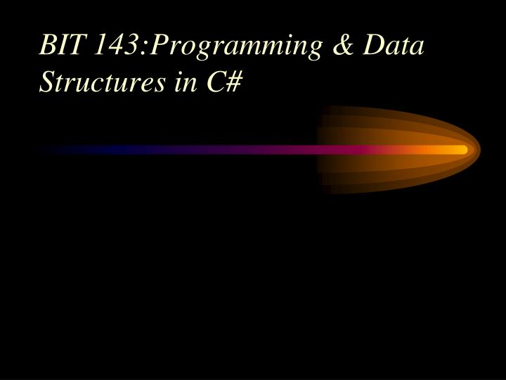 Bit 143 programming data structures in c