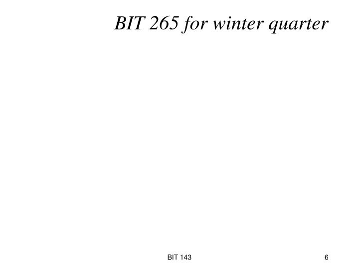 BIT 265 for winter quarter