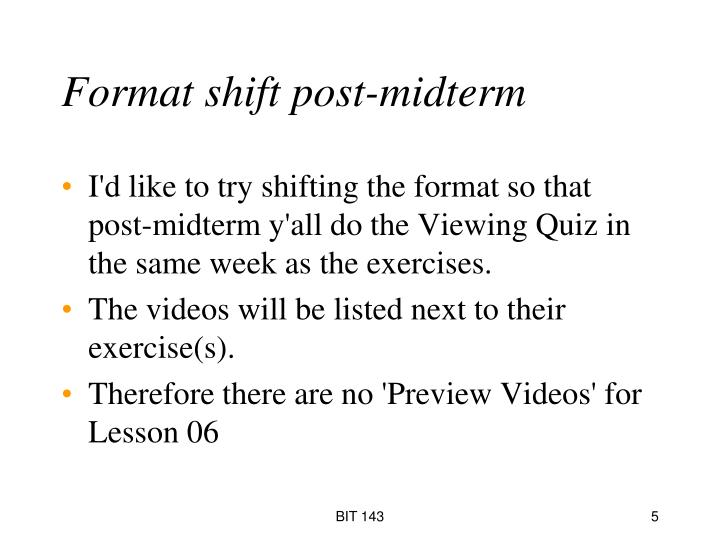 Format shift post-midterm