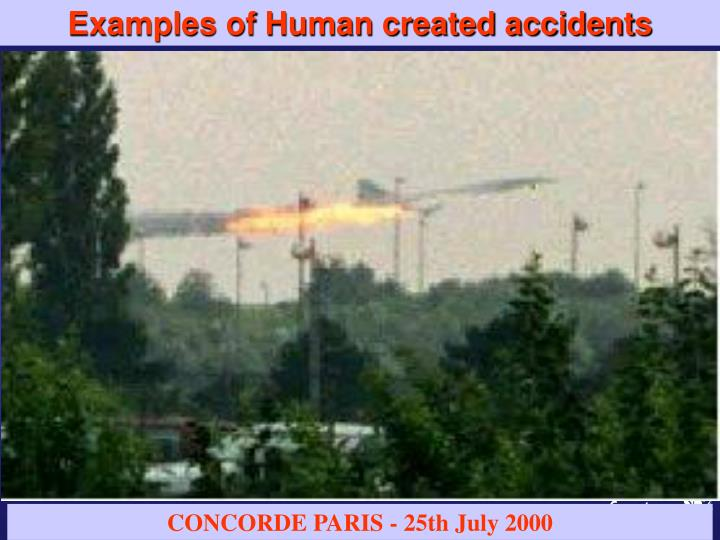 Examples of Human created accidents
