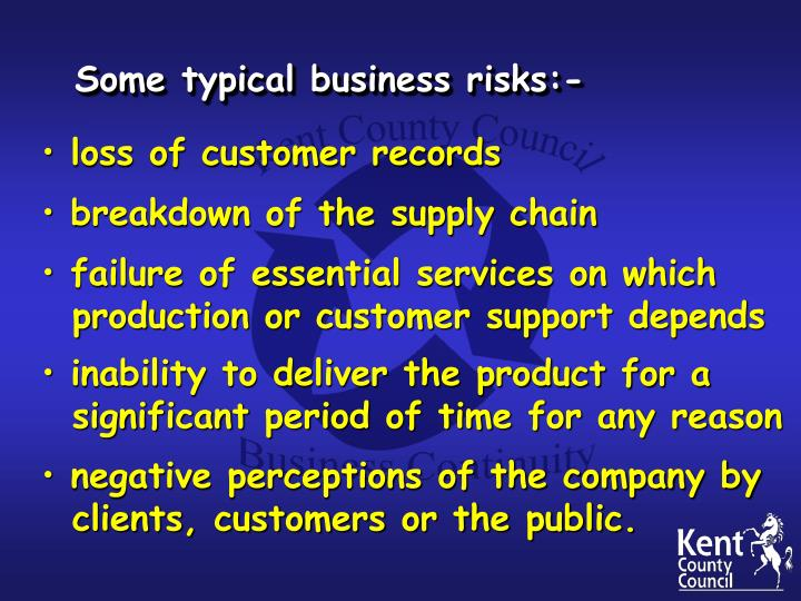 Some typical business risks:-