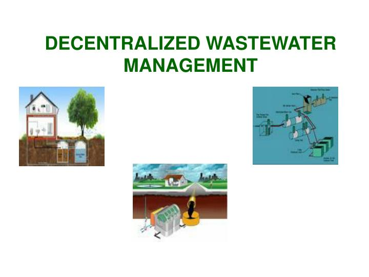 Decentralized wastewater management