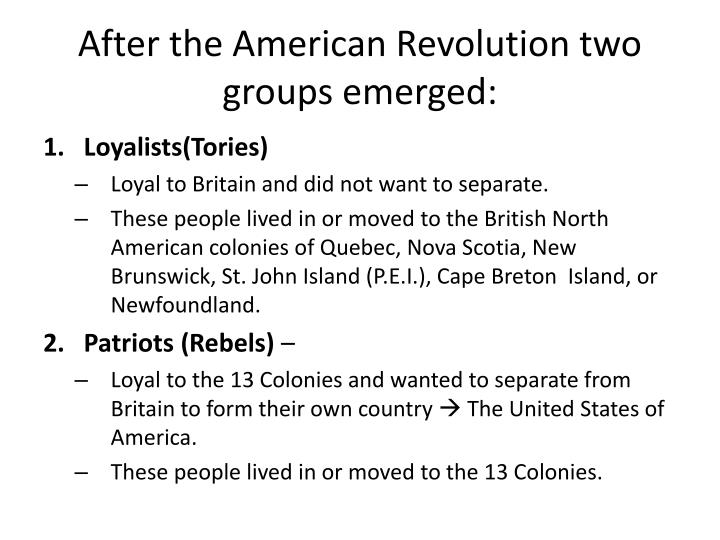 After the American Revolution two groups emerged: