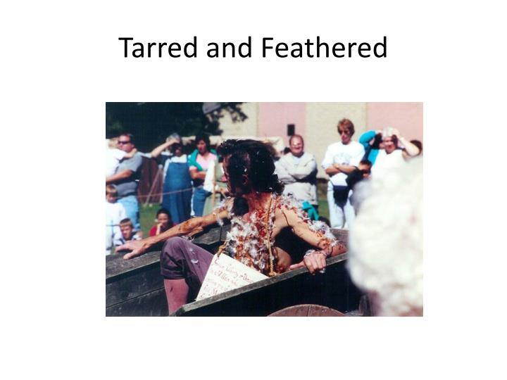 Tarred and Feathered