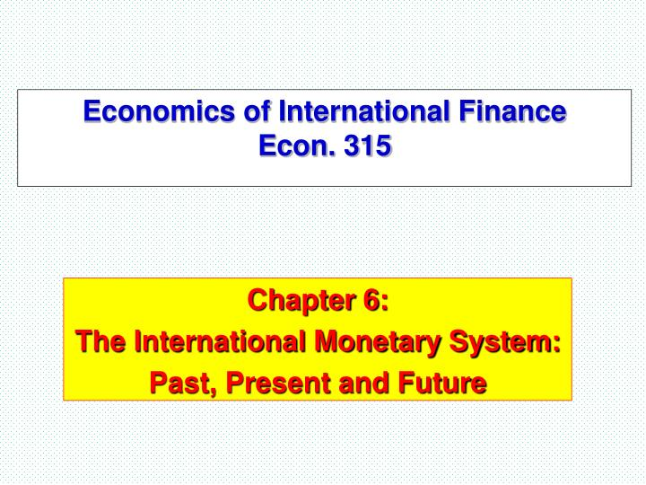 Economics of international finance econ 315