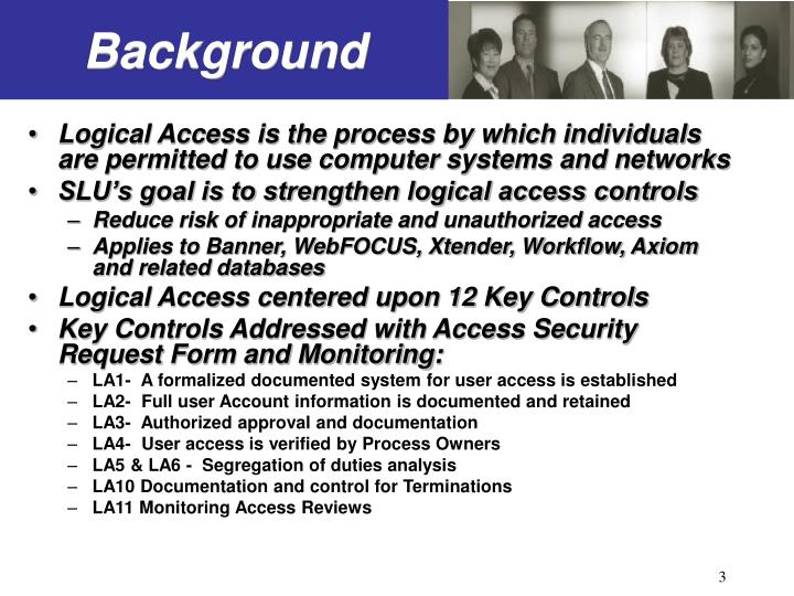 Logical Access is the process by which individuals are permitted to use computer systems and networks