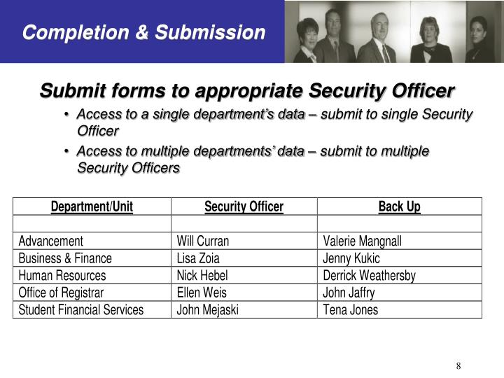 Submit forms to appropriate Security Officer