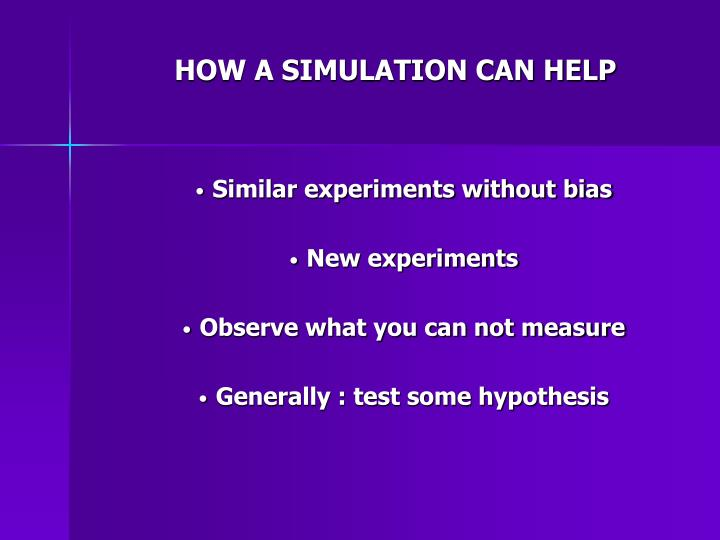 HOW A SIMULATION CAN HELP