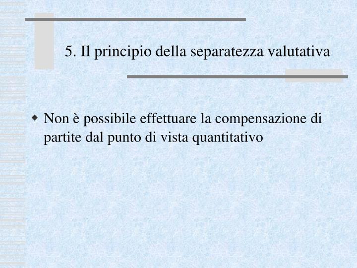 5. Il principio della separatezza valutativa