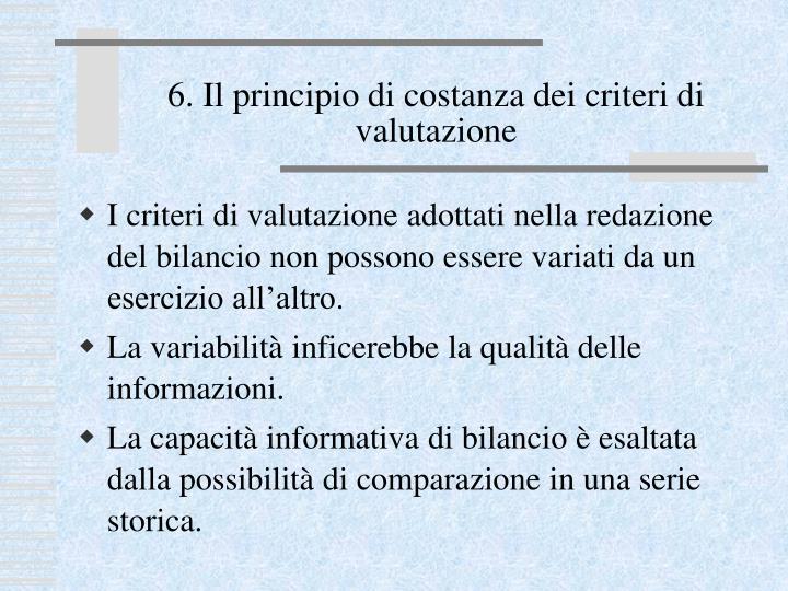 6. Il principio di costanza dei criteri di valutazione