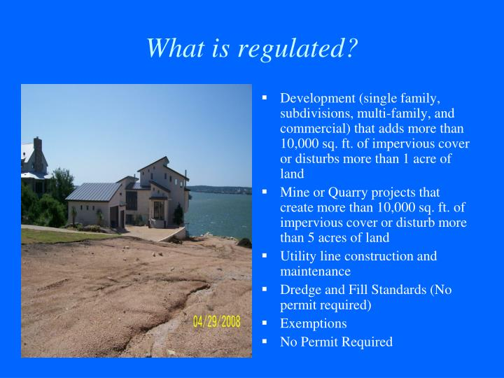Development (single family, subdivisions, multi-family, and commercial) that adds more than 10,000 sq. ft. of impervious cover or disturbs more than 1 acre of land