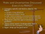 risks and uncertainties discussed even if no rmad1
