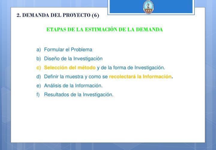 2. DEMANDA DEL PROYECTO (6)