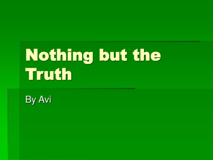 nothing but the truth by avi essay