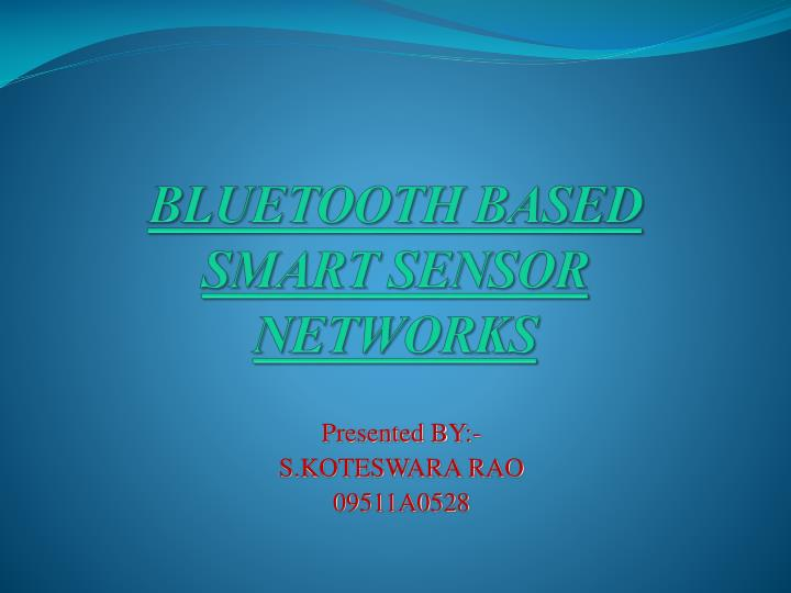 Bluetooth based smart sensor networks