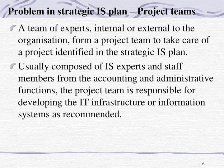 Problem in strategic IS plan – Project teams