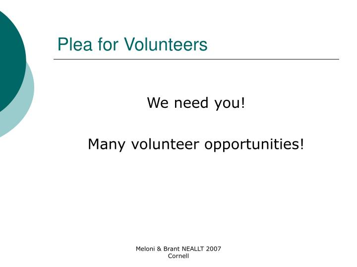 Plea for Volunteers
