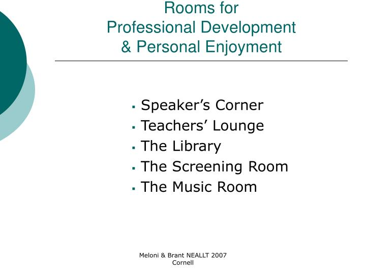 Rooms for professional development personal enjoyment