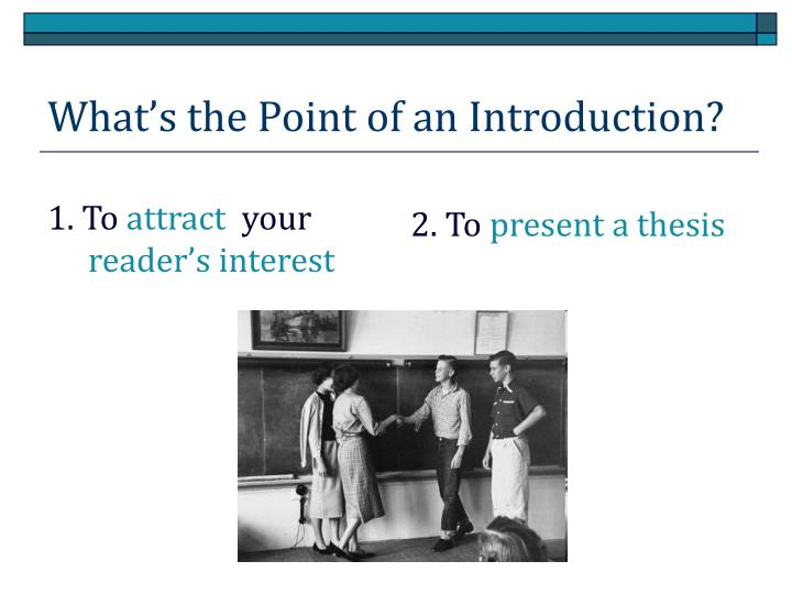 What s the point of an introduction