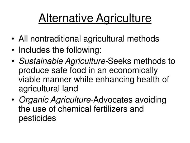 alternative farming techniques essay Alternative agriculture washington, dc: national academy  by the 1990s organic farming techniques had gained wide acceptance as a result of environmental.