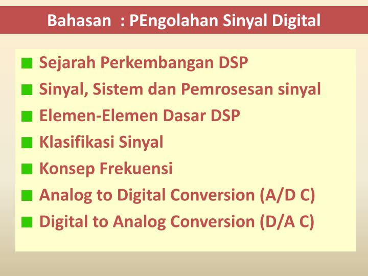 Bahasan  : PEngolahan Sinyal Digital