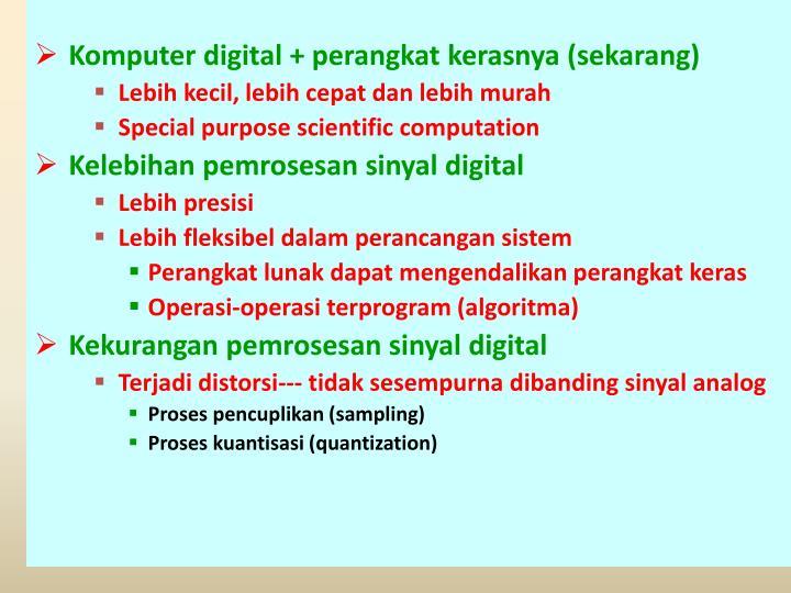Komputer digital + perangkat kerasnya (sekarang)
