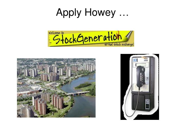 Apply Howey …