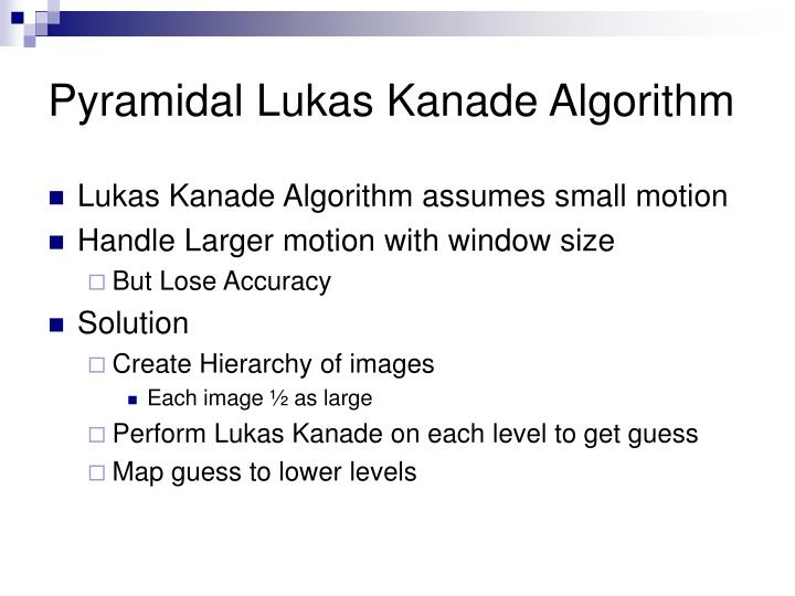 Pyramidal Lukas Kanade Algorithm