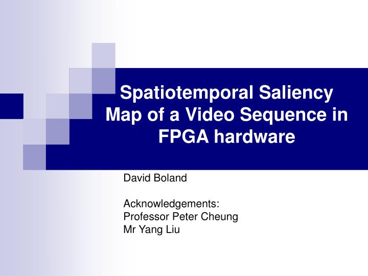 Spatiotemporal saliency map of a video sequence in fpga hardware