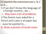 co mpelete the sen tenses use a b c or d