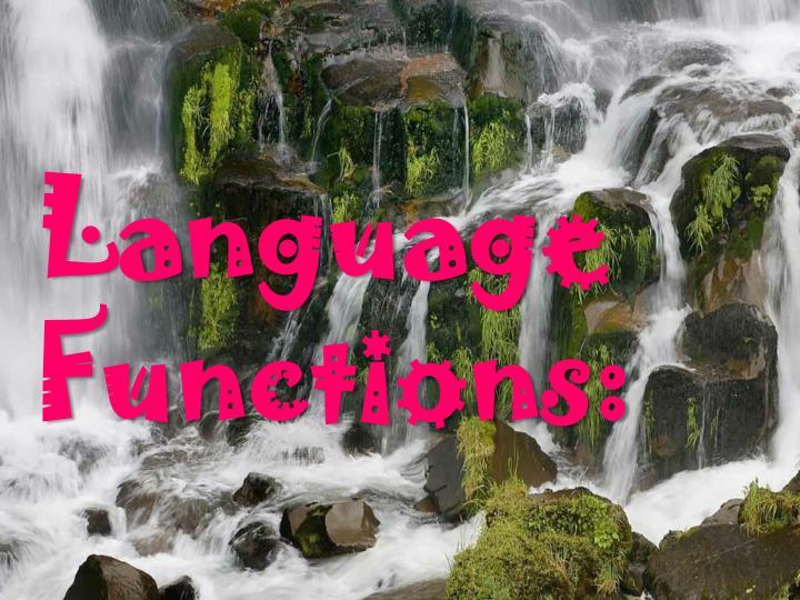 Language Functions: