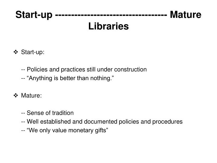 Start up mature libraries