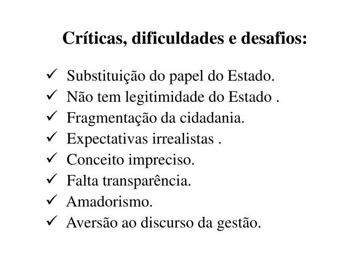Críticas, dificuldades e desafios: