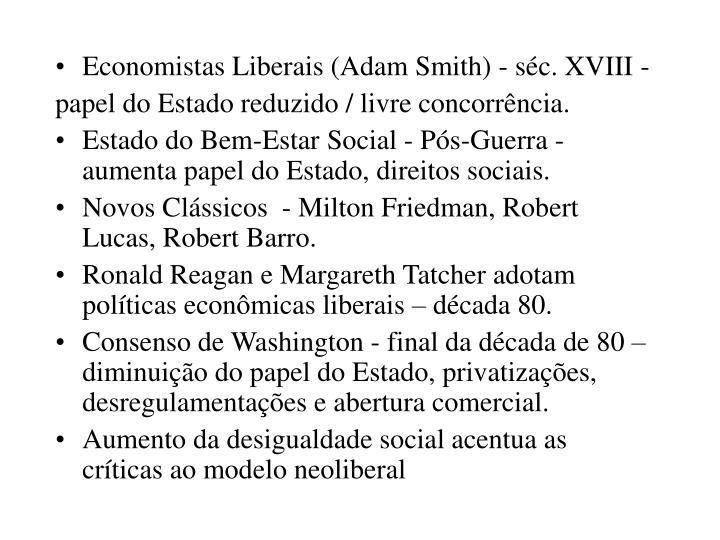 Economistas Liberais (Adam Smith) - séc. XVIII -