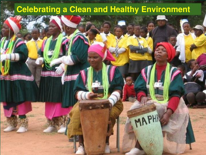 Celebrating a Clean and Healthy Environment