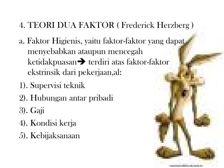 4. TEORI DUA FAKTOR ( Frederick Herzberg )
