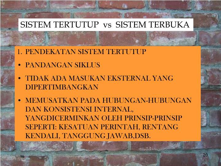 SISTEM TERTUTUP  vs  SISTEM TERBUKA